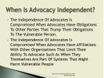 when is advocacy independent1