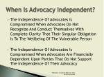 when is advocacy independent2