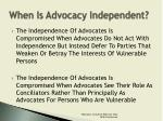 when is advocacy independent3