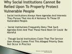 why social institutions cannot be relied upon to properly protect vulnerable people