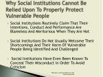 why social institutions cannot be relied upon to properly protect vulnerable people1