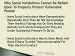 why social institutions cannot be relied upon to properly protect vulnerable people4