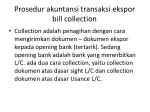 prosedur akuntansi transaksi ekspor bill collection