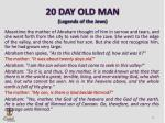 20 day old man legends of the jews