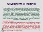someone who escaped
