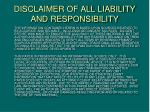 disclaimer of all liability and responsibility