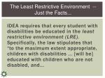 the least restrictive environment just the facts