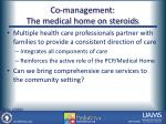 co management the medical home on steroids