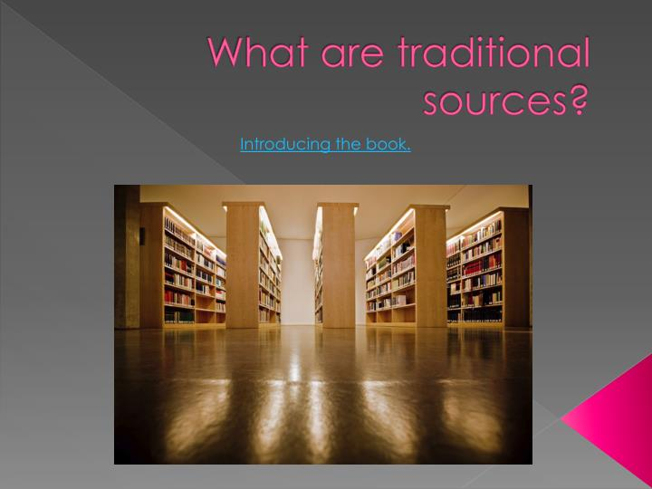 what are traditional sources n.