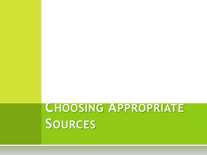 choosing appropriate sources n.