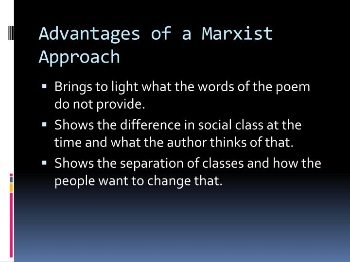 Advantages of a Marxist Approach