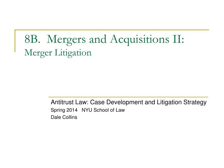 8b mergers and acquisitions ii merger litigation n.