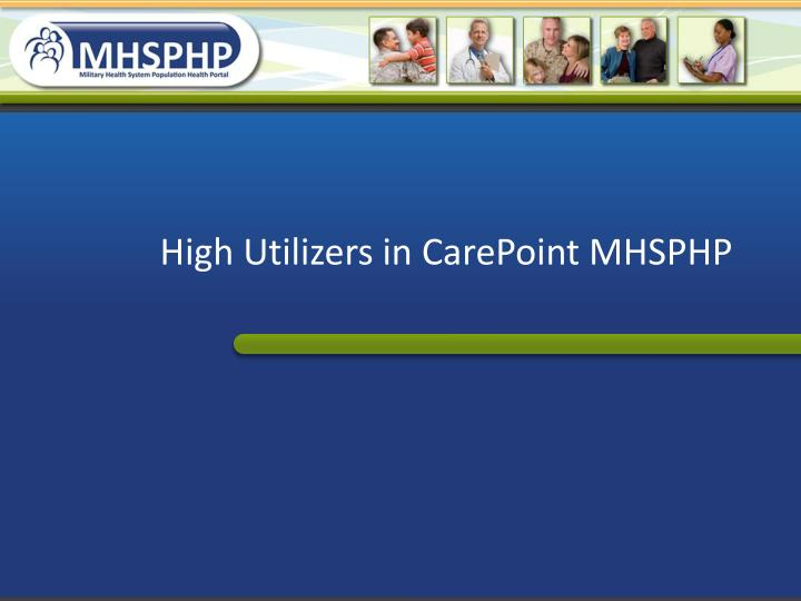 high utilizers in carepoint mhsphp n.