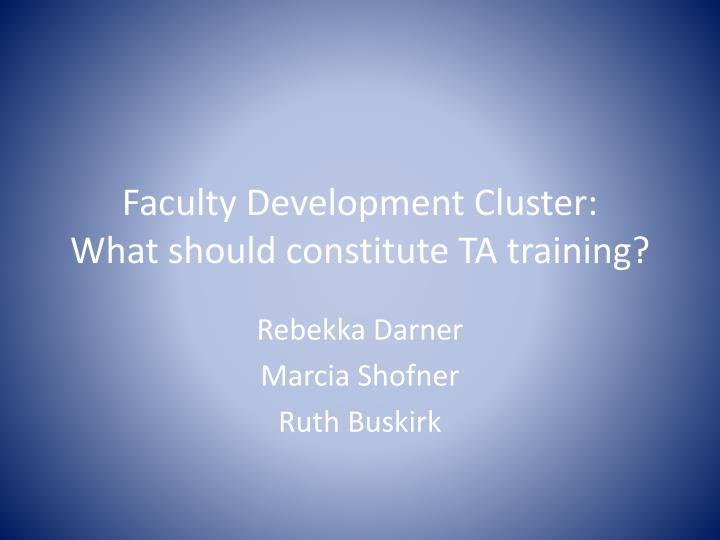 faculty development cluster what should constitute ta training n.