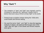 why dark