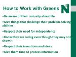 how to work with greens