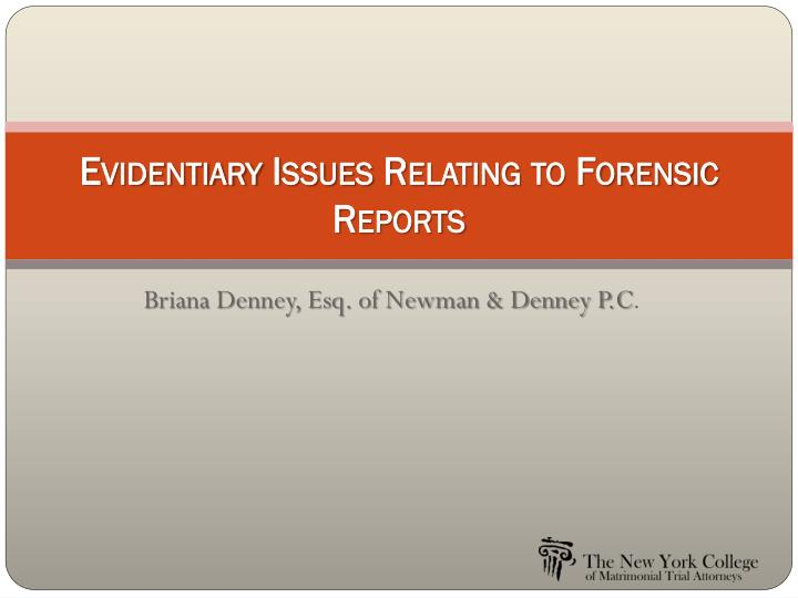 evidentiary issues relating to forensic reports n.