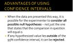 advantages of using confidence intervals