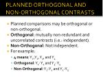 planned orthogonal and non orthogonal contrasts