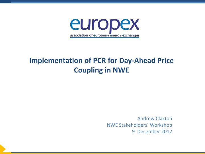 implementation of pcr for day ahead price coupling in nwe n.
