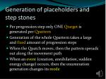 generation of placeholders and step stones