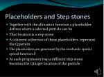 placeholders and step stones