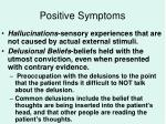 positive symptoms
