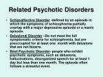 related psychotic disorders
