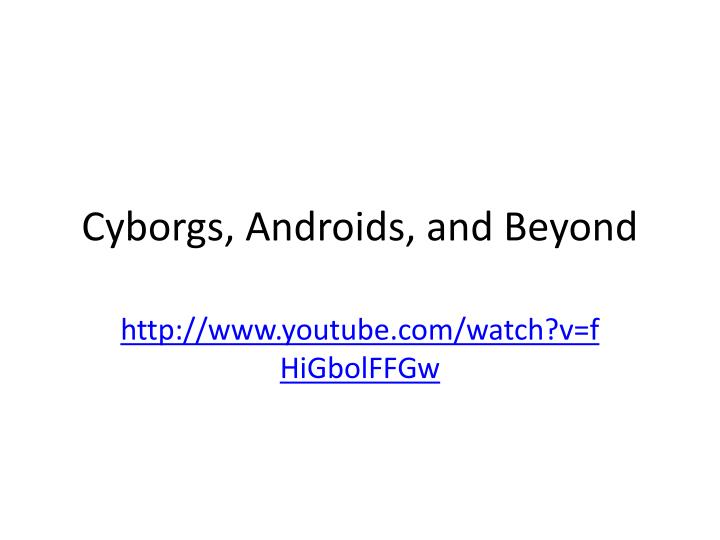 cyborgs androids and beyond n.