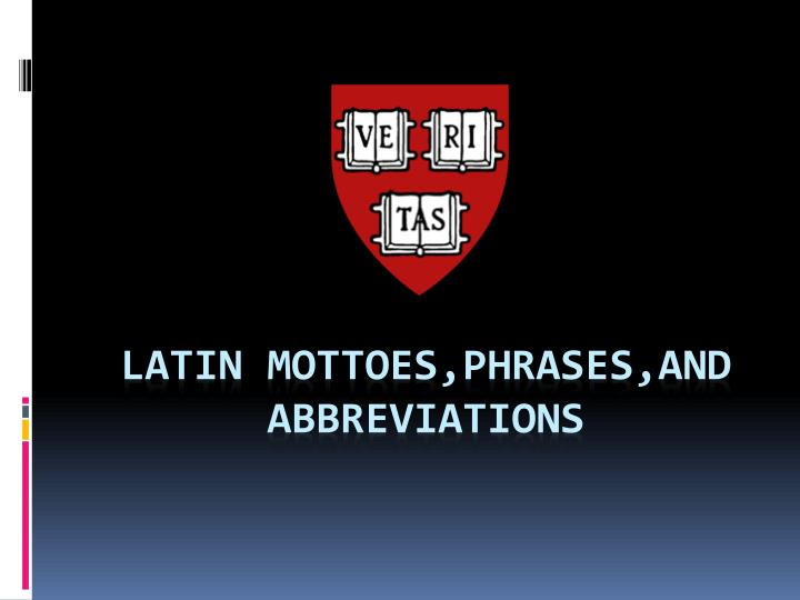 latin mottoes phrases and abbreviations n.