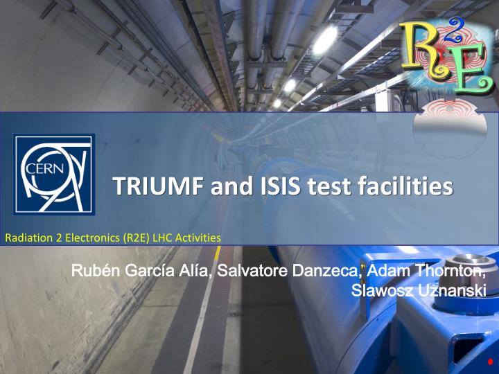 triumf and isis test facilities n.