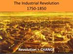 the industrial revolution 1750 1850