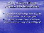 widely different effluent irrigation area requirements