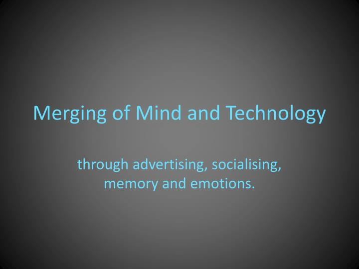 merging of mind and technology n.