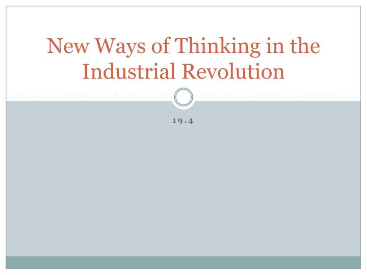 new ways of thinking in the industrial revolution n.