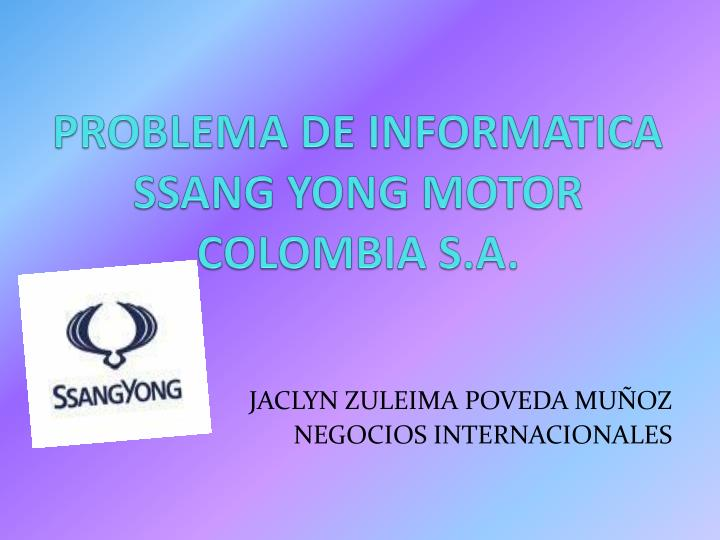 problema de informatica ssang yong motor colombia s a n.
