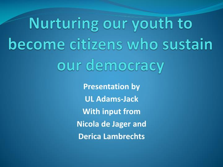 nurturing our youth to become citizens who sustain our democracy n.