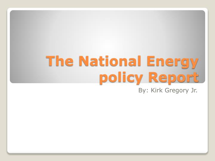 the national energy policy report n.