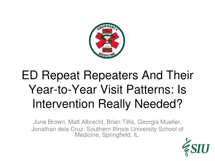 ed repeat repeaters and their year to year visit patterns is intervention really needed n.