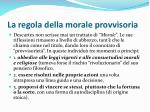 la regola della morale provvisoria