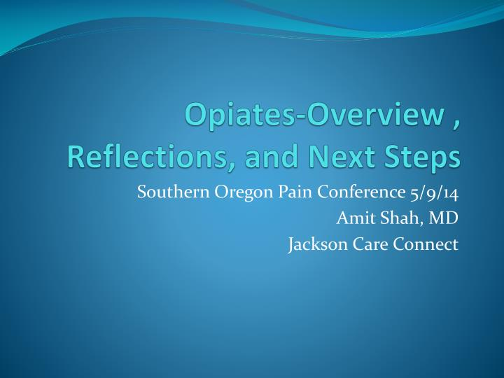 opiates overview reflections and next steps n.
