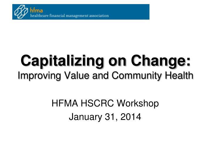 capitalizing on change improving value and community health n.