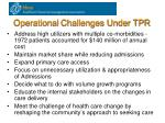 operational challenges under tpr