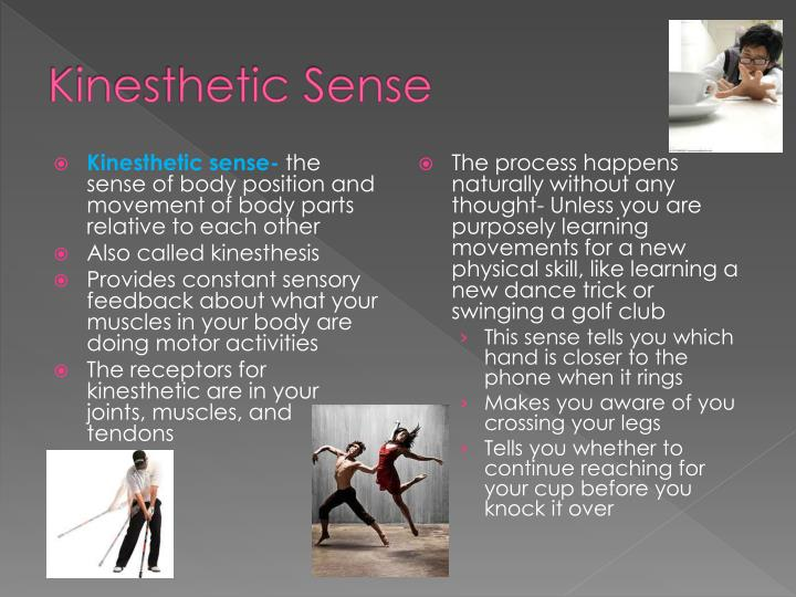 for kinesthesis Kinesthesis the cerebellum is largely responsible for coordinating the unconscious aspects of the word kinesthesia or kinæsthesia (kinesthetic sense) strictly means movement sense, but has been.