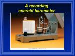 a recording aneroid barometer