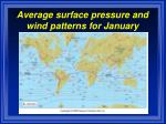 average surface pressure and wind patterns for january
