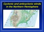 cyclonic and anticyclonic winds in the northern hemisphere