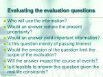 evaluating the evaluation questions
