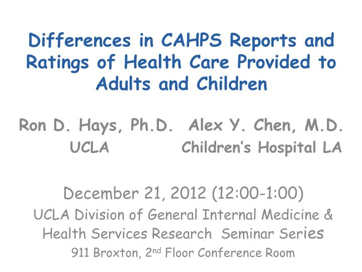 differences in cahps reports and ratings of health care provided to adults and children n.