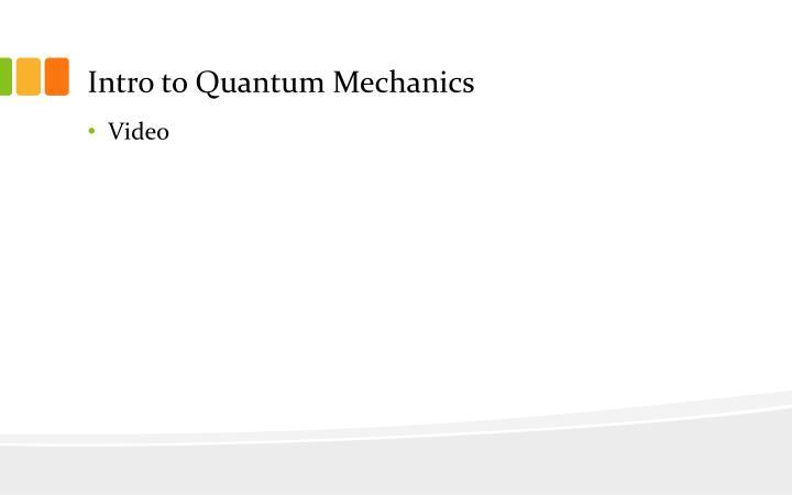 Intro to quantum mechanics